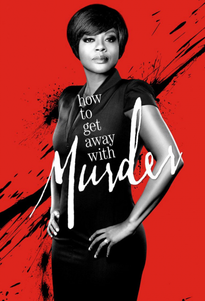 How to Get Away With Murder (2014 – Present)